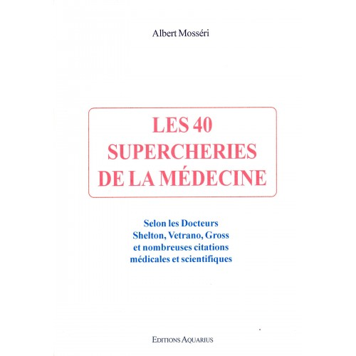 Les 40 supercheries de la médecine